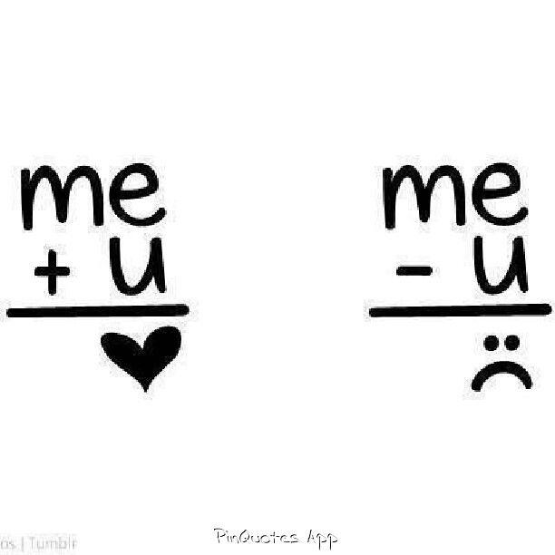 Me Plus U Equals Love Cute Love Quotes Love Quotes Quotes