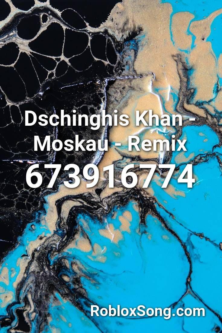 Dschinghis Khan Moskau Remix Roblox ID Roblox Music