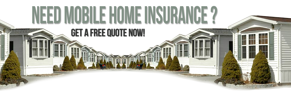 Getting A Mobile Home Insurance Mobile Home Insurance Home