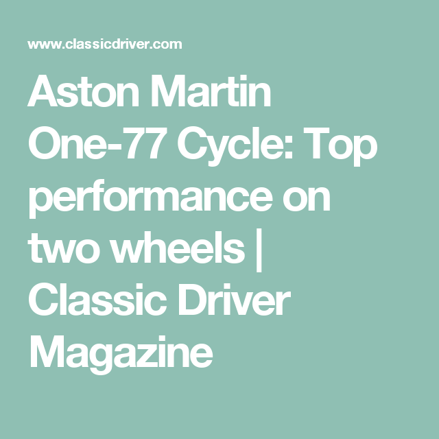 Aston Martin One-77 Cycle: Top performance on two wheels | Classic Driver Magazine