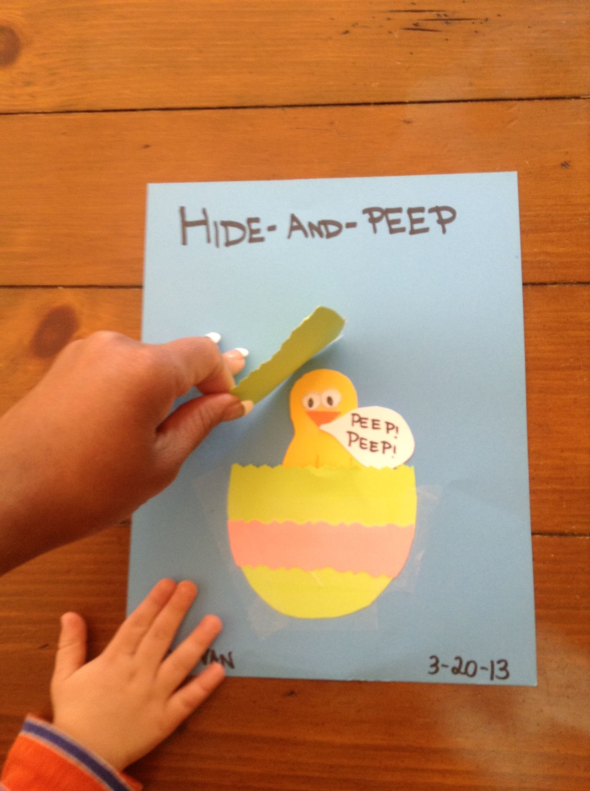 "Play the game of ""hide and peep"" and teach them which animal makes the sound ""peep, peep!""."