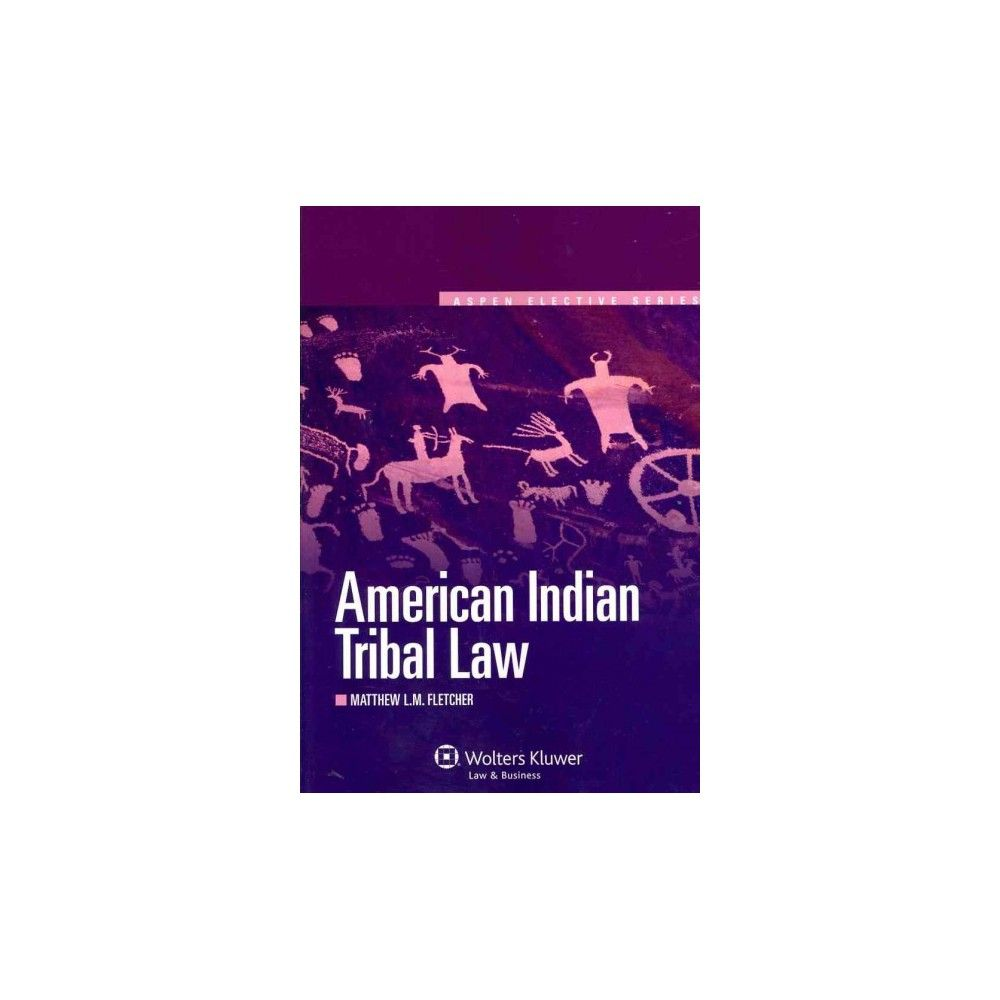 American Indian Tribal Law ( Aspen Elective Series) (Paperback)