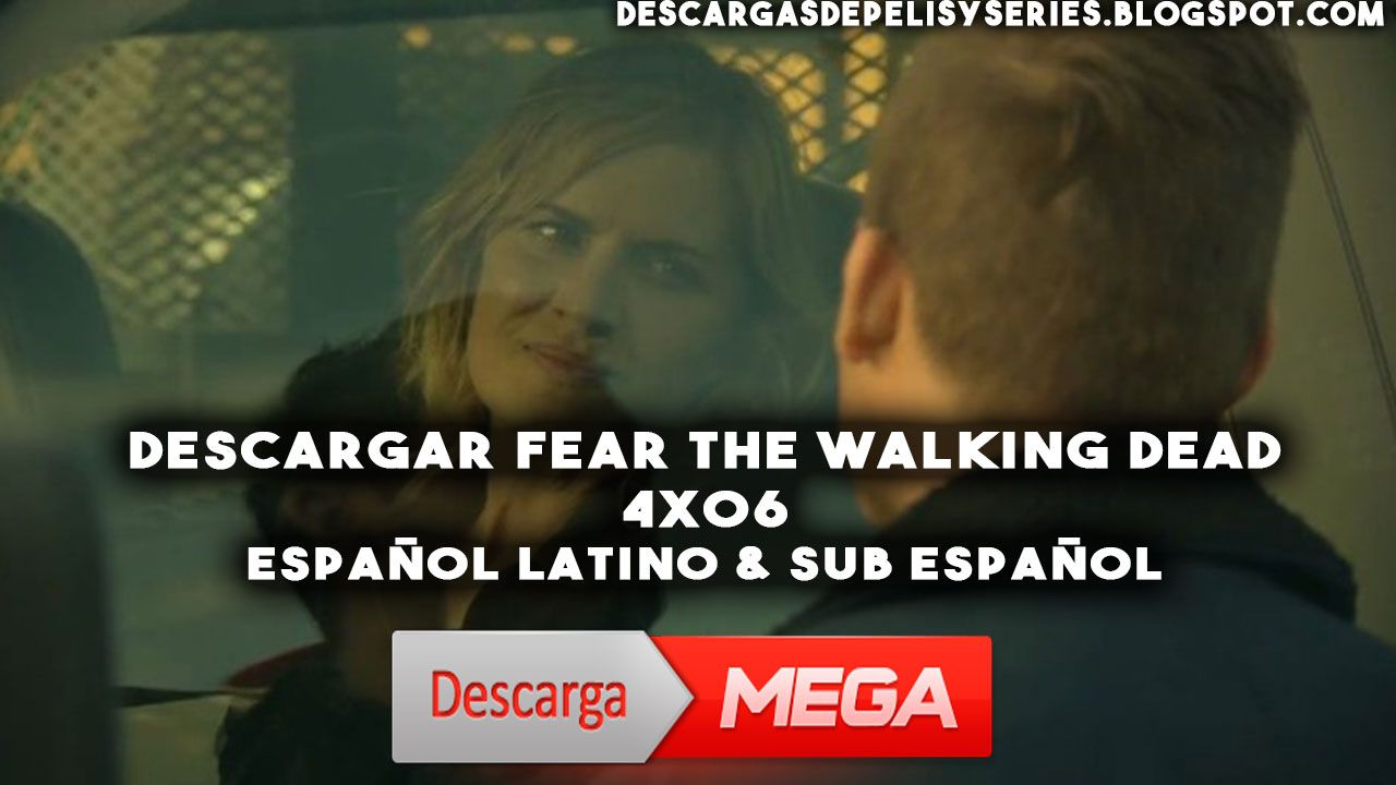 ⭐ Descargar Fear The Walking Dead Temporada 4 ⭐ Descarga ...