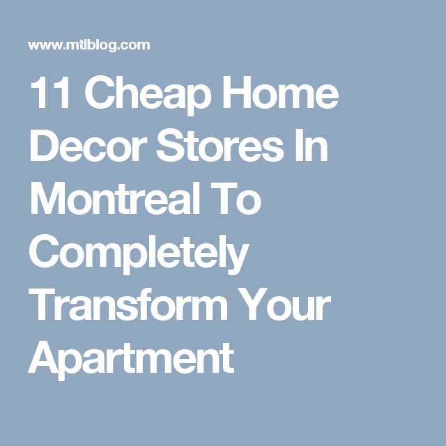 48 Cheap Home Decor Stores In Montreal To Completely Transform Your Cool Cheap Apartment Decor Websites