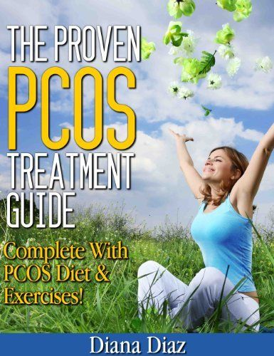 Free Kindle Book - [Parenting & Relationships][Free] The Proven PCOS  Treatment Guide – Complete With PCOS Diet & Exercises