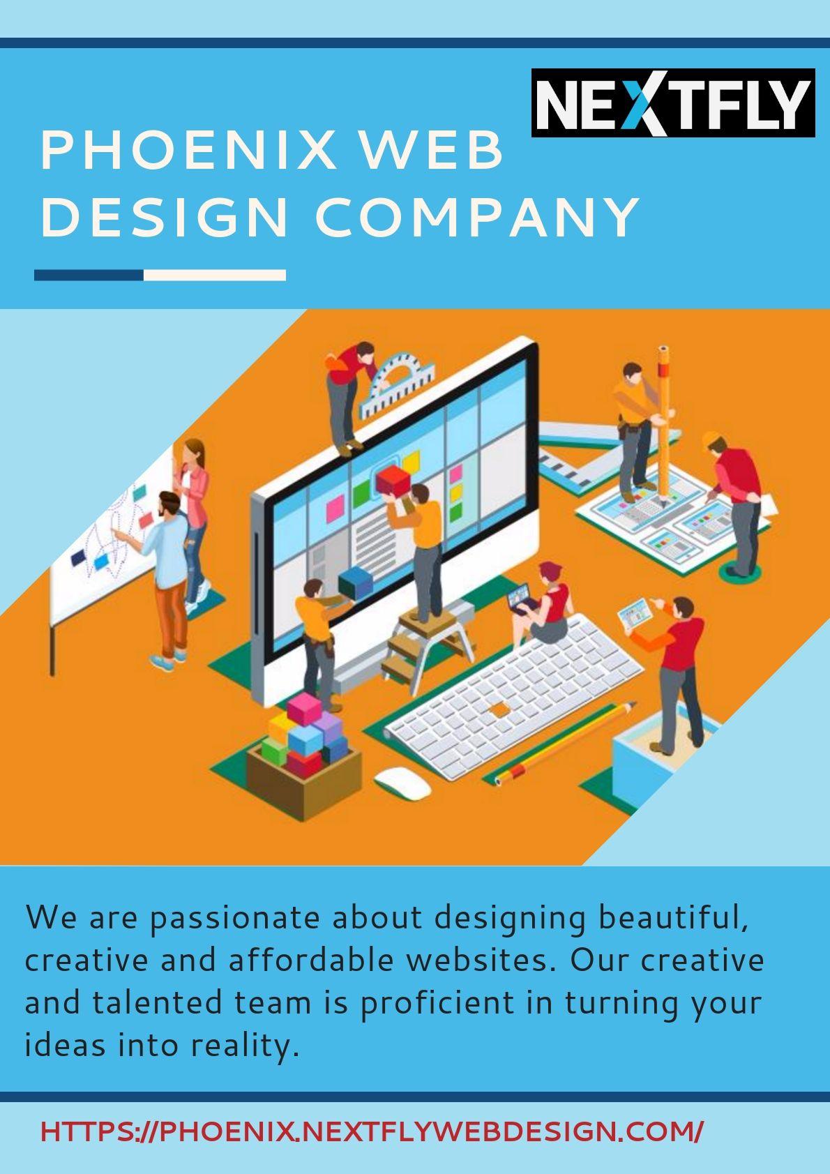 Phoenix Web Design Company Nextfly Is One Of The Premieres Phoenix Web Design Company That Provides World Cla Web Design Website Design Company Website Design