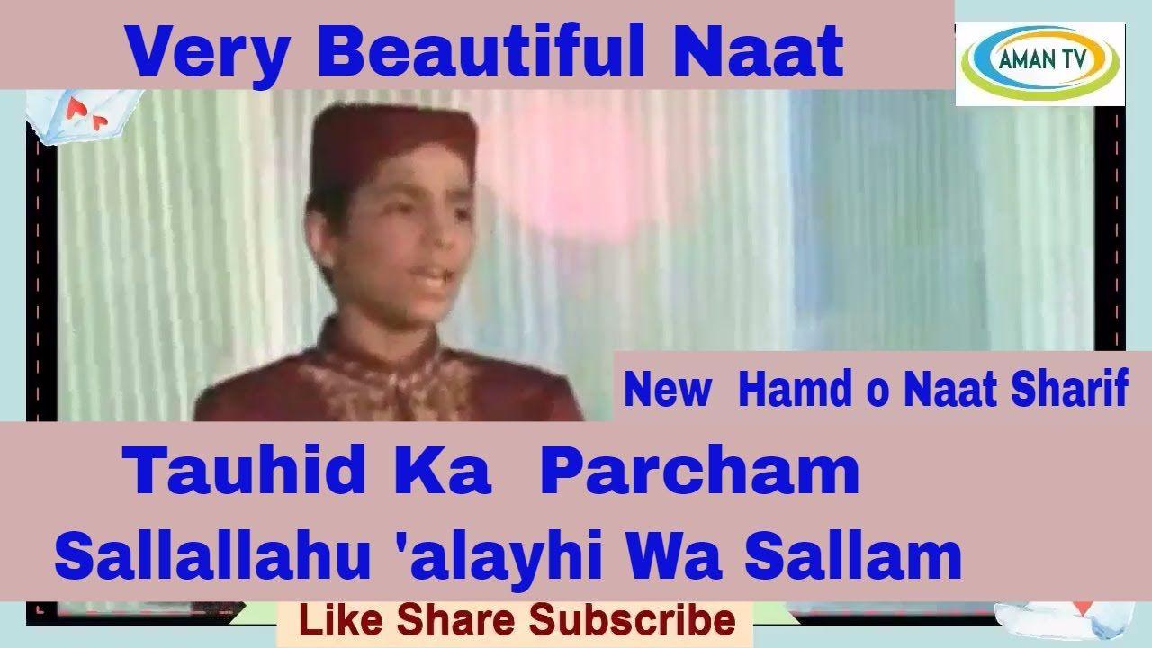 Very Beautiful Naat in Urdu || Tauhid Parcham Ka Lehraye