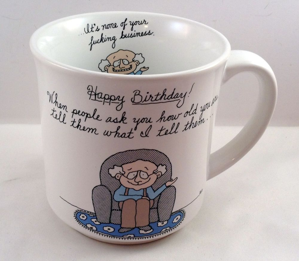 Naughty Dale Old Man Happy Birthday Coffee Mug Cup None Of