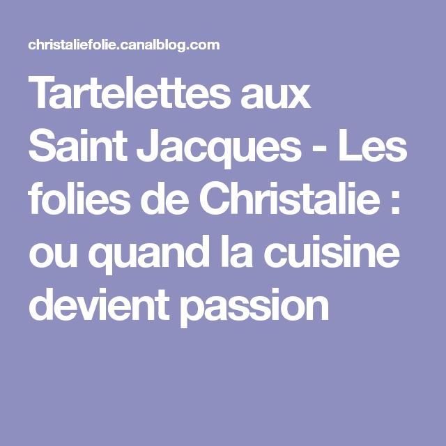 Tartelettes aux Saint Jacques - Les folies de Christalie : ou quand la cuisine devient passion