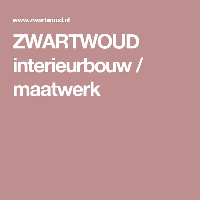 ZWARTWOUD interieurbouw / maatwerk