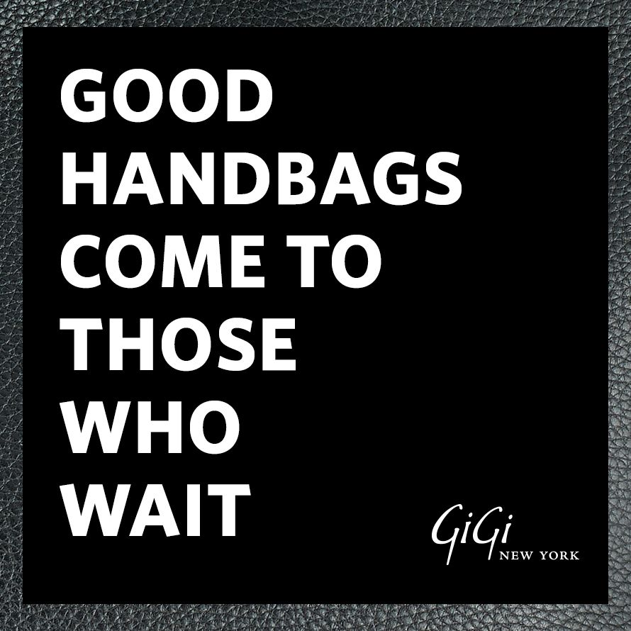 Gigi New York Leather Handbags And Accessories Retail Quotes Fashion Quotes Inspirational Handbag Quotes