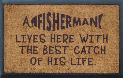 Door Mat A Fisherman Lives Here With The Best Catch Of This Life