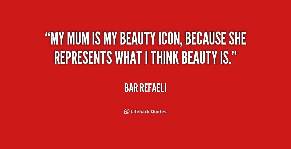 quote-Bar-Refaeli-my-mum-is-my-beauty-icon-because-219618