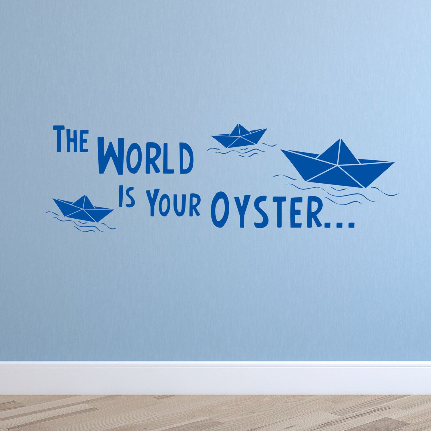 The World Is Your Oyster Vinyl Wall Sticker Quote Wall Decal