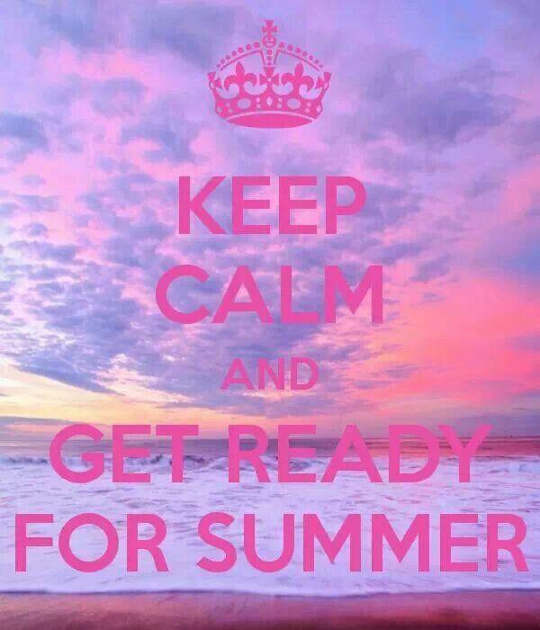 Keep Calm Summer Is Coming! Ideas