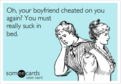 Your boyfriend cheated on you