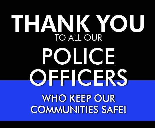 Special Thank You To All Our Local Law Enforcement Personnel To