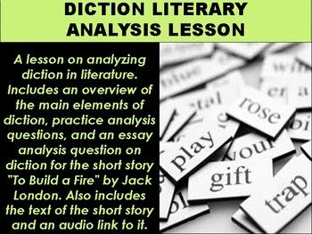 A Mini Lesson On Analyzing Diction In Literature Include An Overview Of The Main Element Pr Literary Analysi Essay Text Based Evidence To Build Fire Theme Introduction Topic