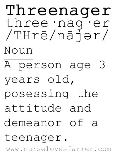 Definition Of A Threenager! Ahhh I So Have One And Coming Up Two Of Them.  Too Smart For Their Own Good!