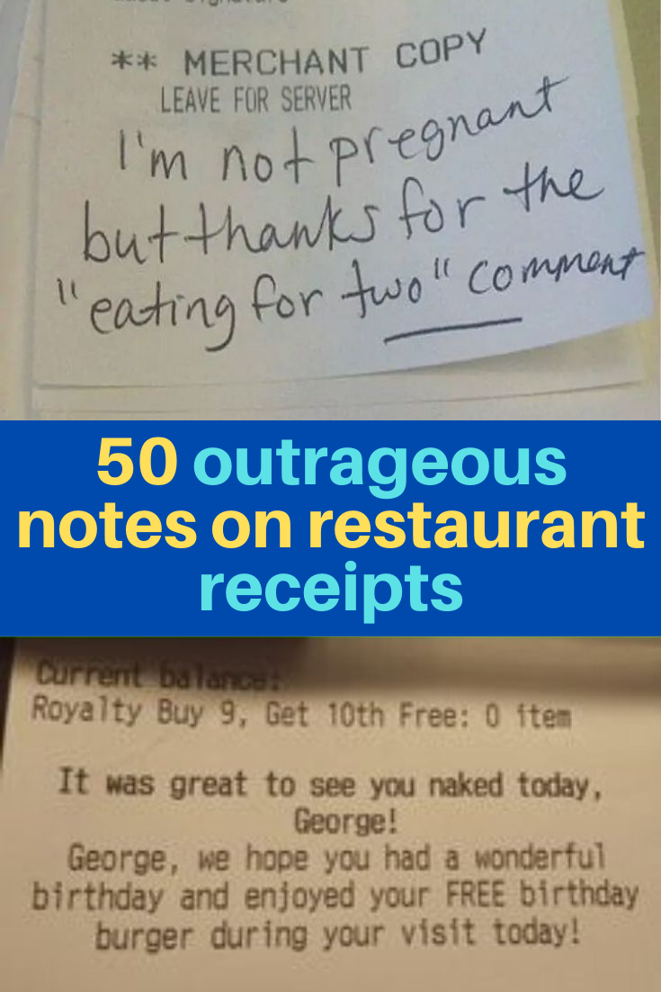 50 Outrageous Notes On Restaurant Receipts Customers And Staff Can T Possibly Ignore Funny Facts Inspiring Things Funny Messages