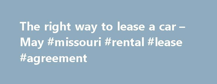 The Right Way To Lease A Car  May Missouri Rental Lease