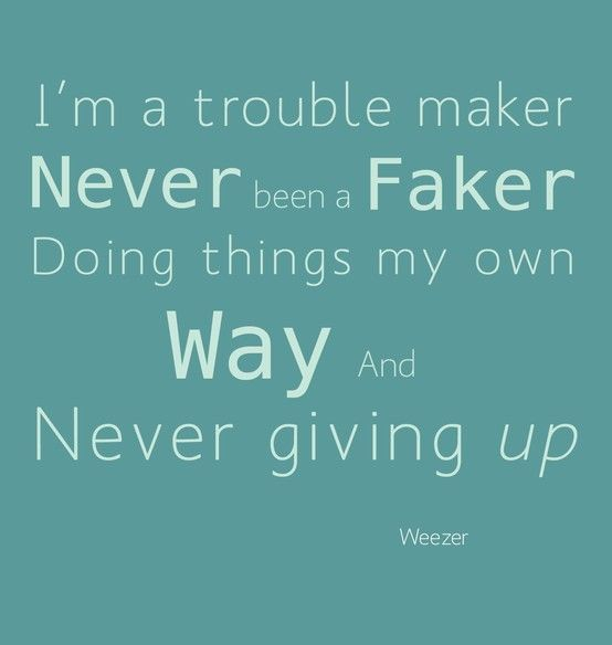 Trouble Maker, Song Lyrics, Weezer, Never Give Up