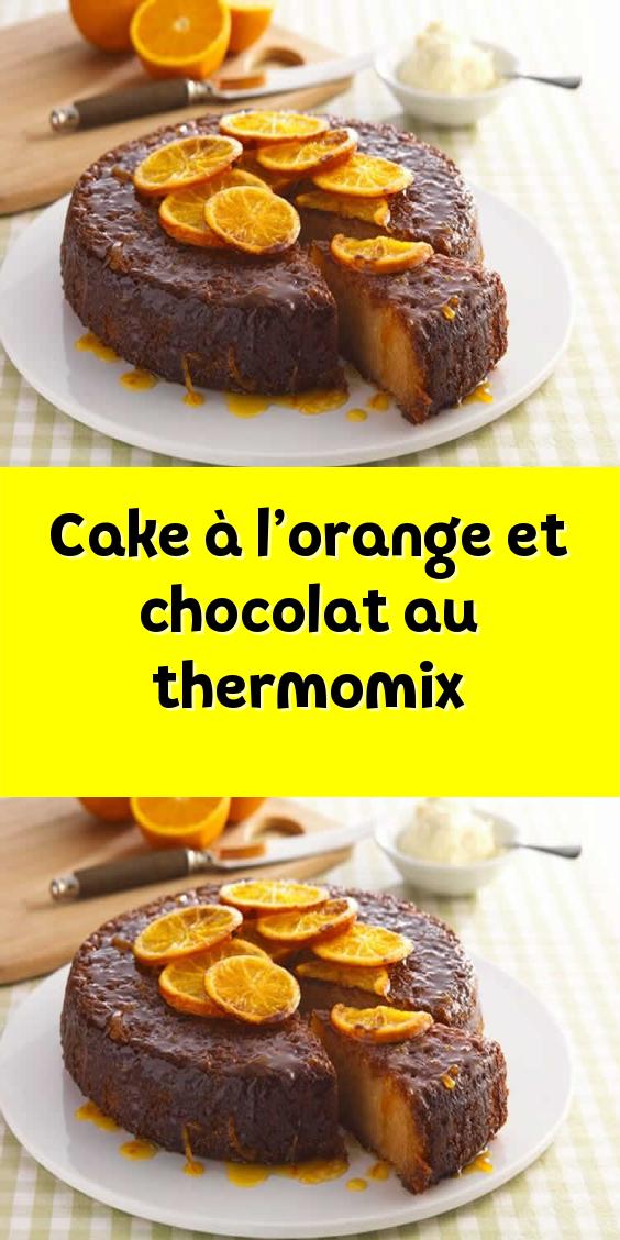 Cake A L Orange Et Chocolat Au Thermomix Cake A L Orange Recette Thermomix Dessert Alimentation
