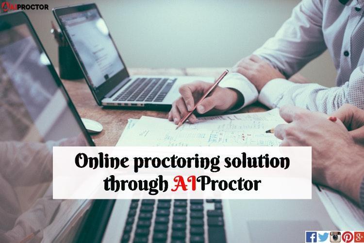 Online proctoring solution through AIProctor.