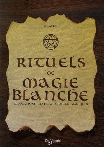 Rituels de magie blanche   Invocations, gestes et formules magiques - Lucia  Pavesi, Nelly Turrini - Amazon.fr - Livres 3c3ed361d87f