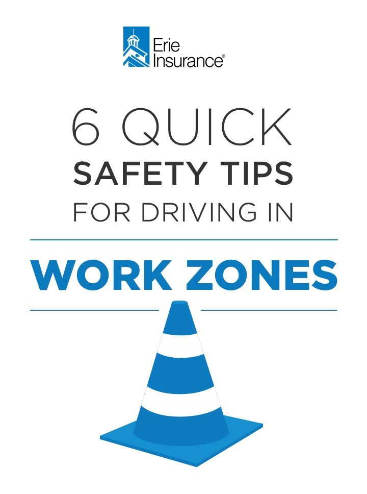 Tips For Driving Through A Work Zone Driving Work Erie Insurance