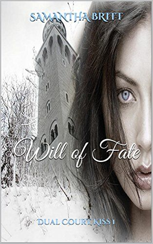 Will of Fate: Dual Court Kiss I by Samantha Britt http://www.amazon.com/dp/B012LOXFHM/ref=cm_sw_r_pi_dp_2c5Wvb0SKEG8D