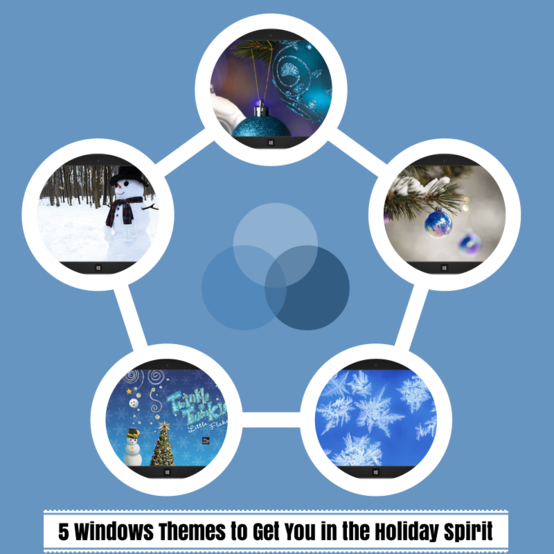 5 #Windows Themes to Get You in the Holiday Spirit