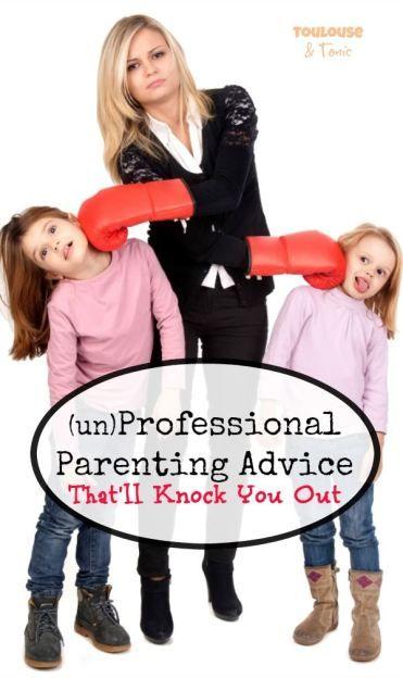 (un)professional parenting advice that'll knock you out - @toulousentonic