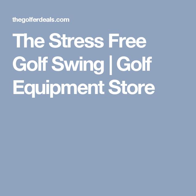 The Stress Free Golf Swing