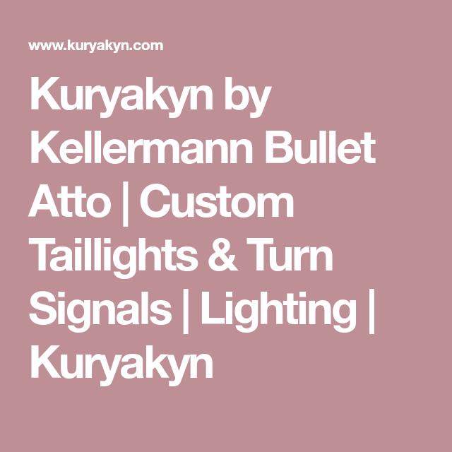 kuryakyn by kellermann bullet atto   custom taillights & turn signals    lighting   kuryakyn