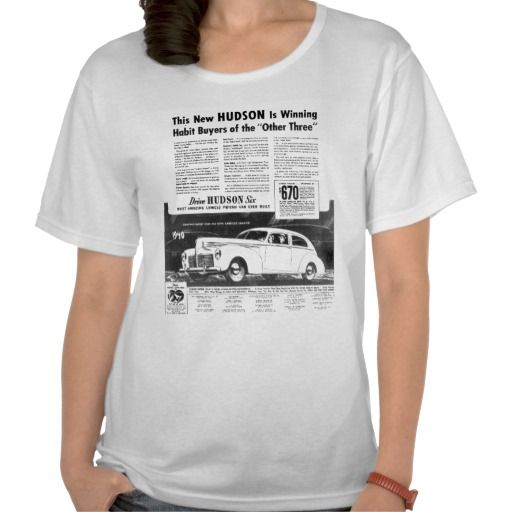 The New 1940 HUDSON Automobile Ladies Scoop Tshirt The New 1940 HUDSON Automobile Shirt.Most Amazing Lowest Price Car Ever Built. Starting at $670.00.