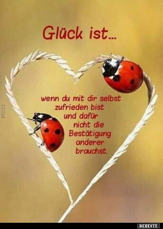 Glück ist… wenn du mit dir selbst zufrieden bist Happiness is when you are satisfied with yourself .