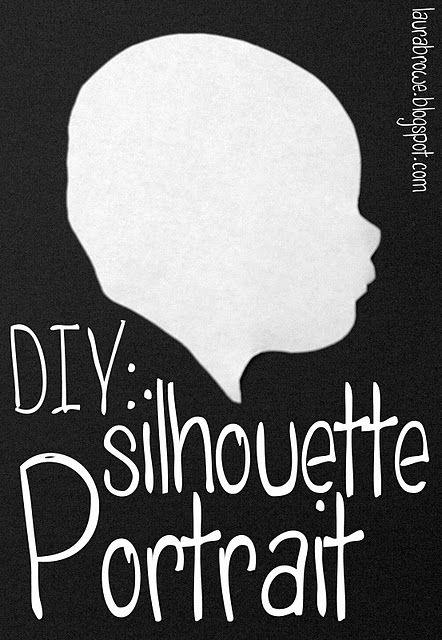 I'm doing this next! DIY Silhouette Portrait