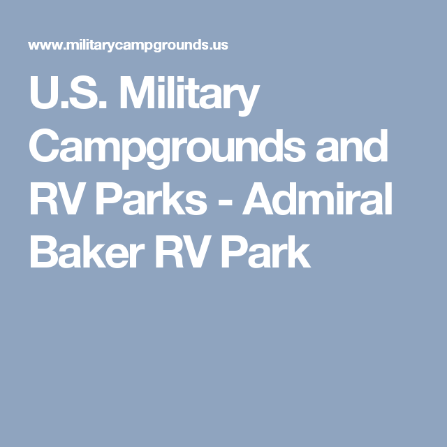 US Military Campgrounds And RV Parks Admiral Baker RV Park - Us military campgrounds and rv parks map