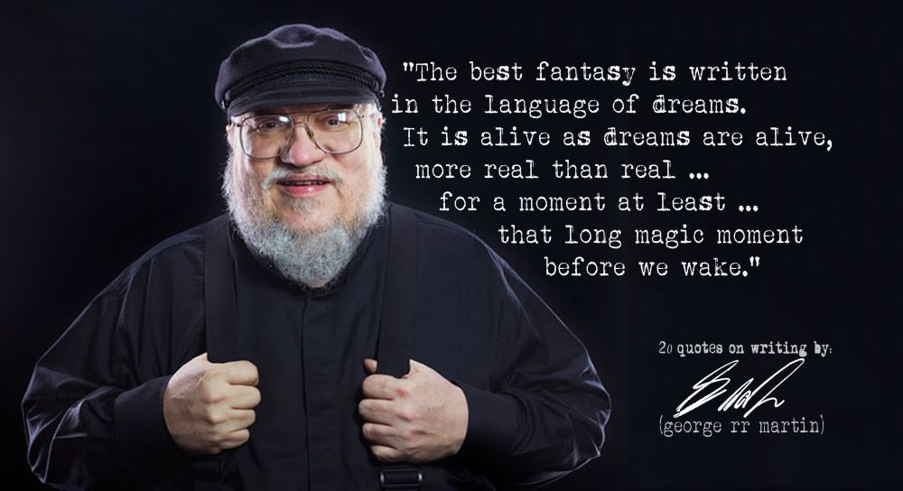George R.R. Martin's 20 quotes on writing
