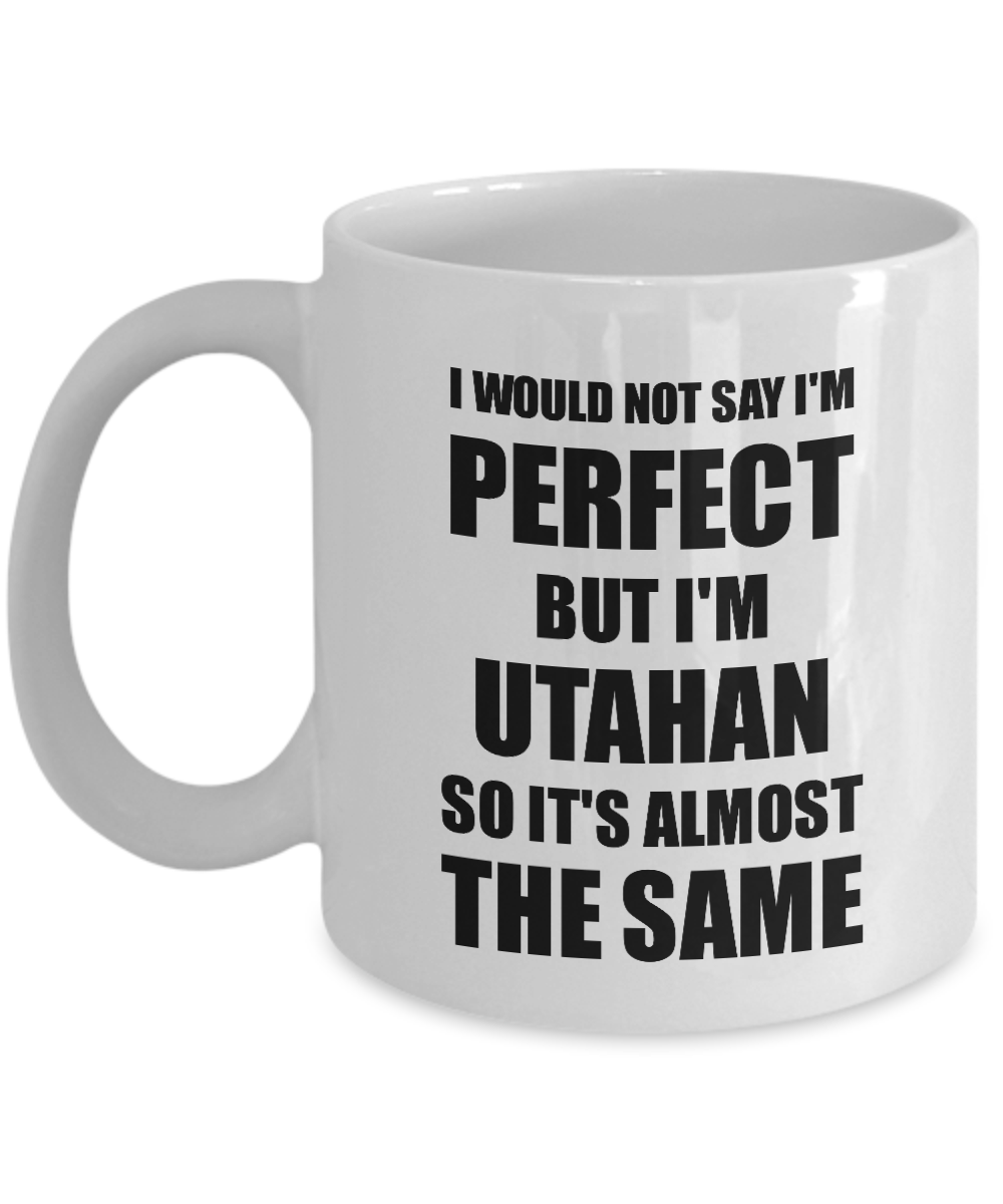 Utahan Mug Funny Utah Gift Idea For Men Women Pride Quote I'm Perfect Gag Novelty Coffee Tea ...