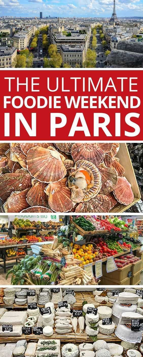 The Ultimate French Foodie Weekend in Paris, France