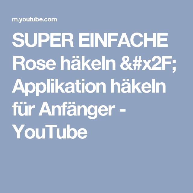 Super Einfache Rose Häkeln Applikation Häkeln Für Anfänger