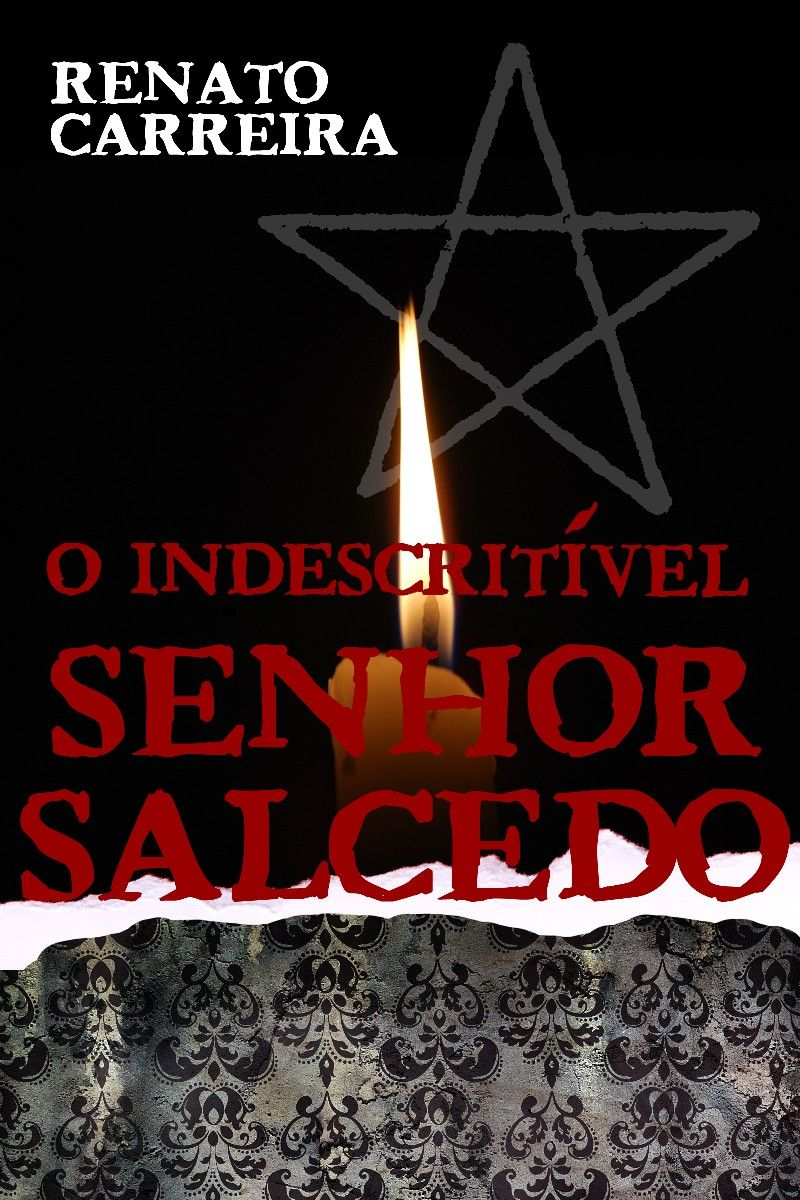 """The Indescribable Mr. Salcedo"" *** Renato Carreira (2013"