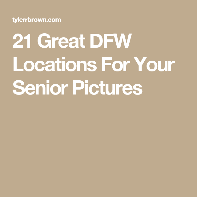 21 Great DFW Locations For Your Senior Pictures | Art