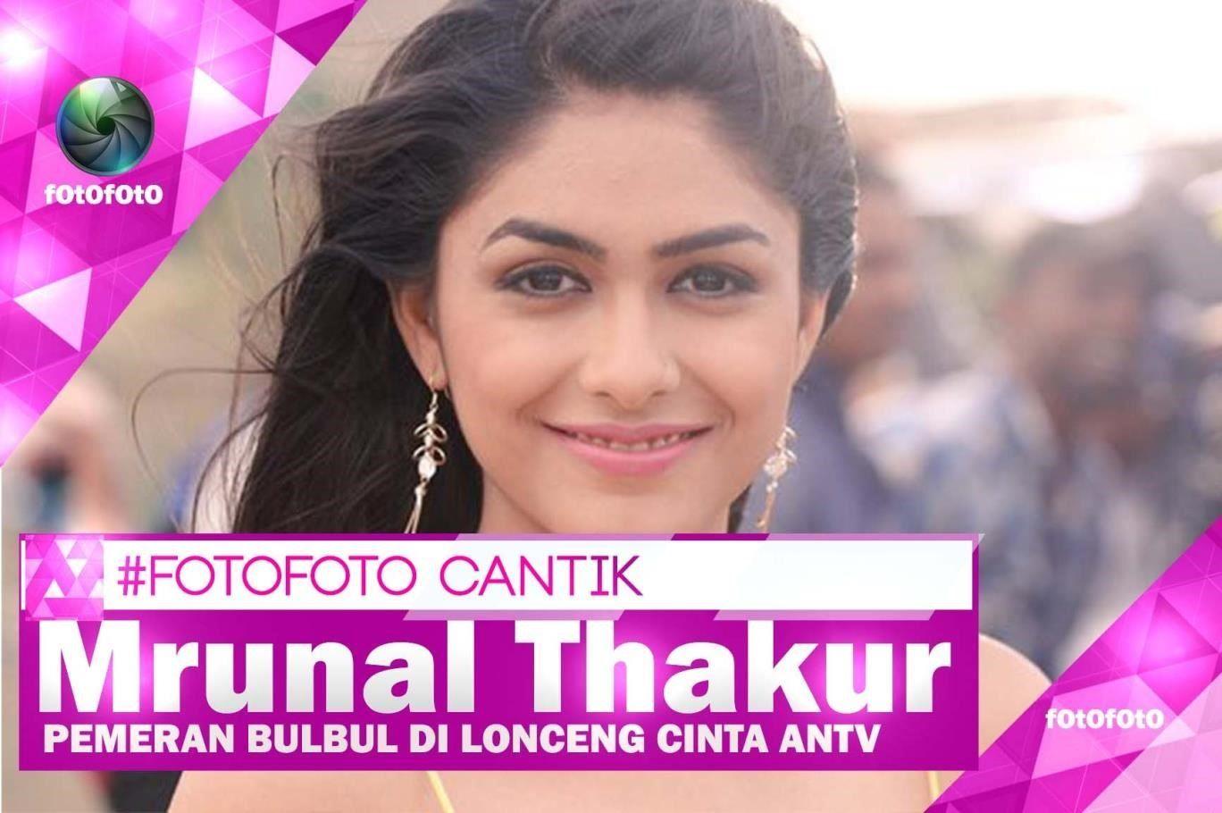 Profil Biodata Mrunal Thakur Pemeran Bulbul Arora Di Lonceng Cinta