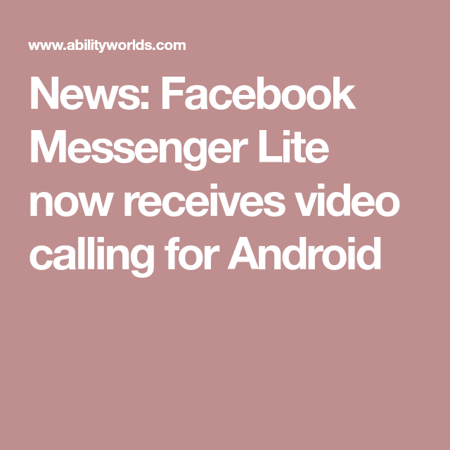 News Facebook Messenger Lite now receives video calling