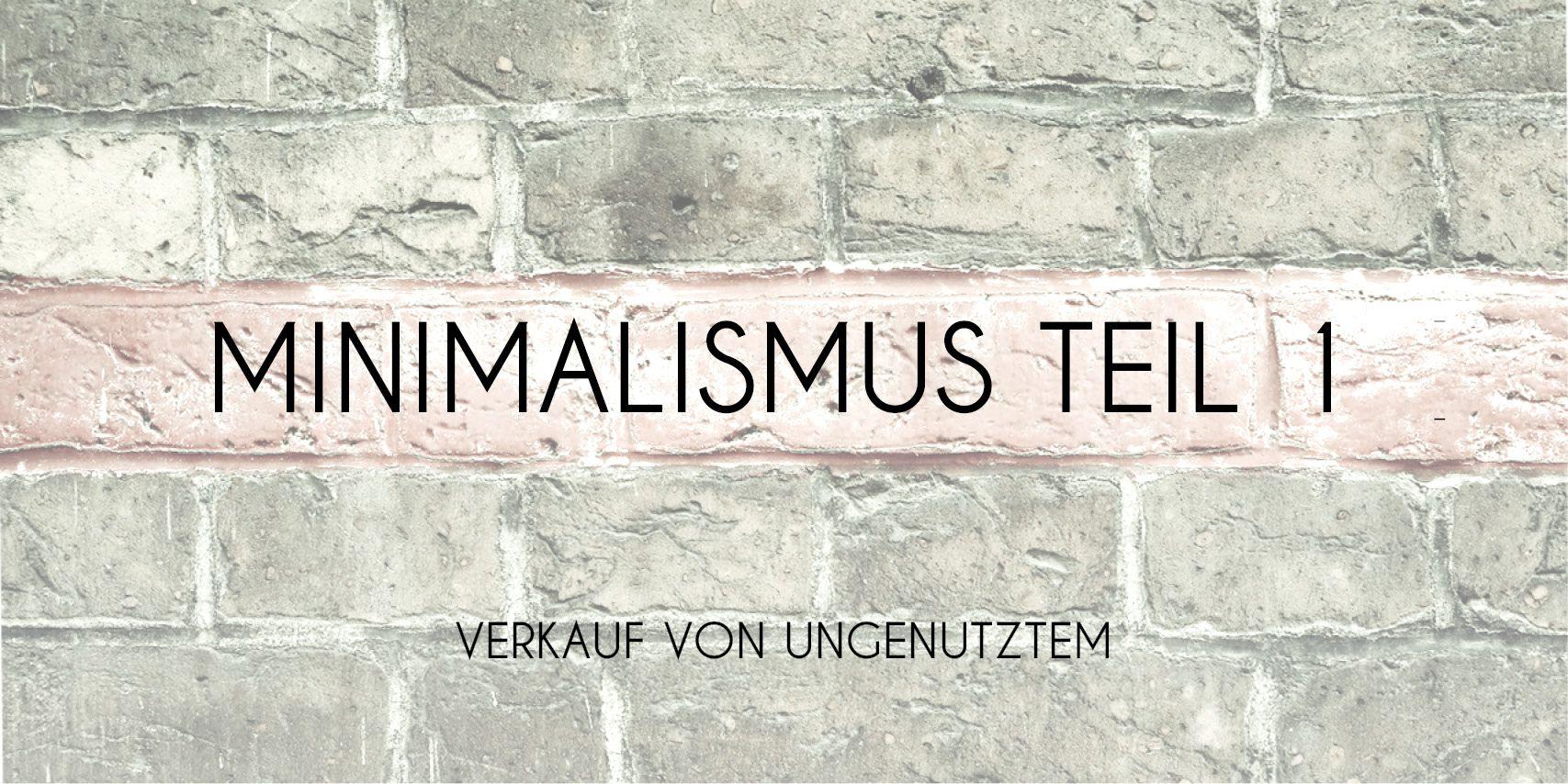 Minimalismus Teil 1 Minimalismus Einfach Leben