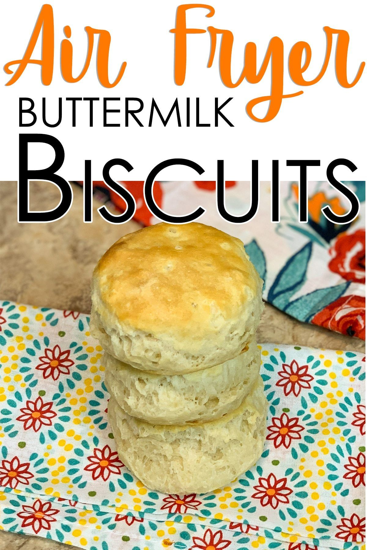 How To Make Easy Buttermilk Air Fryer Biscuits Recipe Air Fryer Recipes Air Fryer Recipes Easy Homemade Buttermilk Biscuits