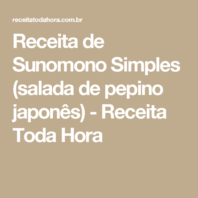 Receita de Sunomono Simples (salada de pepino japonês) - Receita Toda Hora